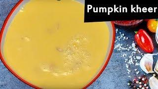 pumpkin payasam recipe I pumpkin kheer I Tasty Tej I RECTV INDIA