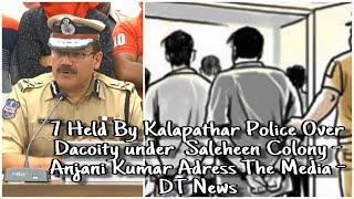 7 Held On Robbing a Man From Madhya Pardesh | Under Kalapathar | HYd CP | Anjani Kumar | DT News