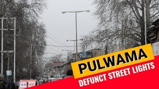 Why are the most expensive street lights defunct in Pulwama?
