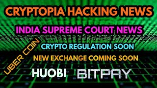 CRYPTO NEWS #245 || RBI VS CRYPTO EXCHANGES, CRYPTO REGULATION, UBER COIN, BITPAY, CRYPTOPIA HACKED