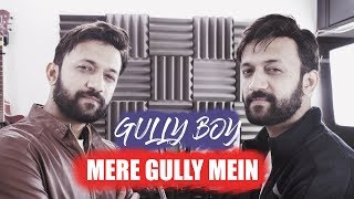 Mere Gully Mein | Gully Boy | Cover