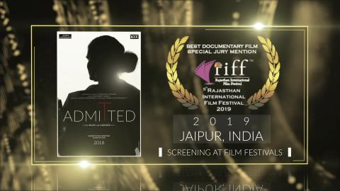Admitted - RIFF Best Documentary Film (Special Jury Mention) - Critics Choice at Rajasthan International Film Festival 2019 (Jaipur) | RFE
