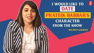 Maanvi Gagroo: I would like to date Prateik Babbars character from Four More Shots Please