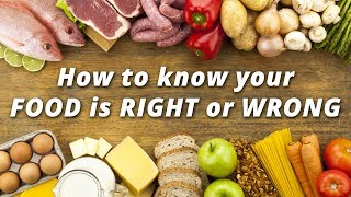 How to know your FOOD is RIGHT or WRONG ?? Very simple