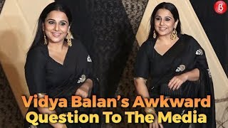 Vidya Balans AWKWARD Question To The Media Leaves Them Stunned