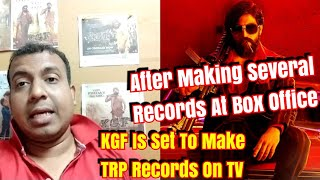 After Box Office Records In Theaters #KGF Is Set To Make New TRP Records On TV Coming Soon