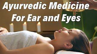 Problem in ear and eyes ayurvedic medicine