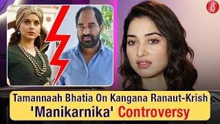 Tamannaah Bhatia Speaks Up On Kangana Ranaut-Krish 'Manikarnika' Controversy