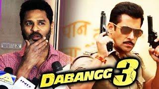 Director Prabhu Deva Reaction On Salman Khans Dabangg 3