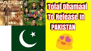 #TotalDhamaal Movie Is All Set To Release In Pakistan Confirmed