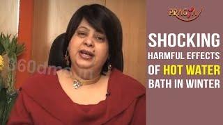 Watch Shocking Harmful Effects of Hot Water Bath in Winter