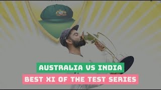 Best XI of Australia v India Test series 2018-19 | Virat Kohli to captain | Rishabh Pant as keeper