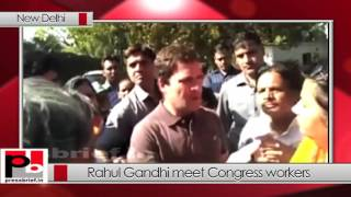 Rahul Gandhi meet Congress workers in Delhi