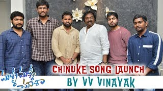 "V V Vinayak Launched The First Single ""Chinuke Naake Chupe"" Song from Malli Malli Chusa"