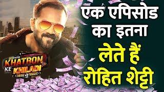 Rohit Shetty SALARY Per Episode For Khatron Ke Khiladi Season 9