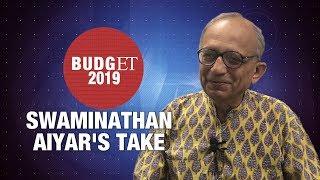 Swaminathan Aiyar's take on Budget 2019 | Economic Times