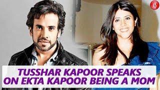 Tusshar Kapoor Speaks on Ekta Kapoor being a mother