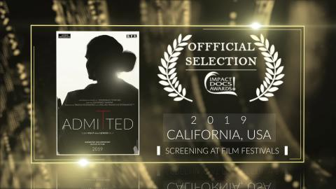 Admitted (2019) - Official Selection at Impact Docs Awards - California - United States | Documentary | RFE