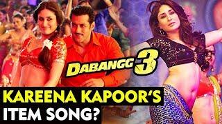 Kareena Kapoor Item Song In Salman Dabangg 3 ?
