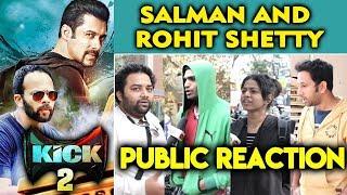 KICK 2 | Rohit Shetty & Salman Khan Jodi | PUBLIC REACTION