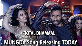 MUNGDA Song Starring Ajay Devgn Sonakshi Sinha Releasing Today I How Excited Are You