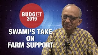 Swaminathan Aiyar's take on farm income support | BUDGET 2019 | Economic Times