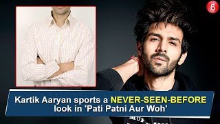 REVEALED - Kartik Aaryans New Look In Pati Patni Aur Woh""