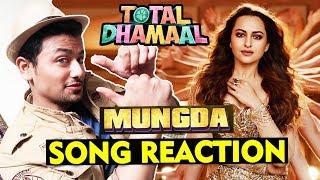 Mungda SONG REACTION | Total Dhamaal | Sonakshi Sinha | Ajay Devgan