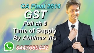 CA Final Nov 18 IDT GST Ch 6 Time of Supply By Abhinav Jha