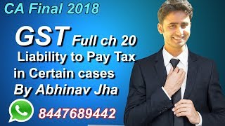 GST CA Final Full Ch 20 Liability to Pay Tax in Certain cases IDT  REGULAR  By Abhinav Jha