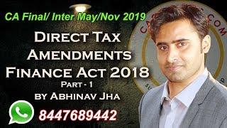 CA Final/ Inter May/Nov 2019 Direct Tax Amendments Finance Act 2018 Part-1