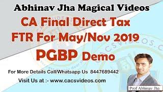 CA Final Direct Tax FTR For May/Nov 2019 PGBP Demo by Abhinav Sir