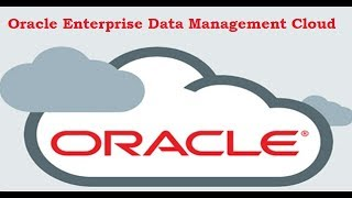 Oracle Enterprise Data Management Cloud | EDMC | Oracle EDMC