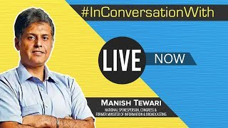 LIVE: #InConversationWith Manish Tewari, former Minister of Information & Broadcasting