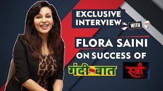 Gandii Baat - Season 2 - Flora Saini Exclusive Interview