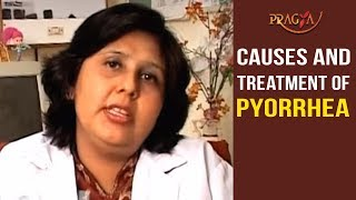 Watch Causes and Treatment of Pyorrhea