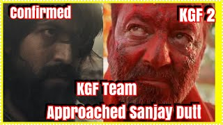 KGF Team Approached Sanjay Dutt Confirms Rocking Star Yash