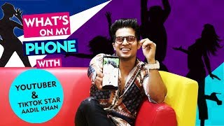 Whats On My Phone With Aadil Khan | Youtube And Tiktok Star Choreographer |  Phone Secrets Revealed