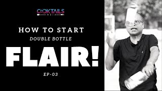 How to Start Double Bottle Flair | How to Start Flair Bartending | Flair Bartending | Dada Bartender