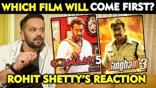 Which Will Film Come First? Singham3 OR Golmaal 5 | Rohit Shetty's Reaction