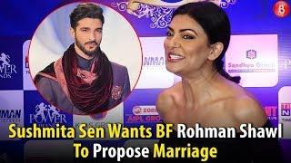 Sushmita Sen Wants BF Rohman Shawl To Propose Marriage