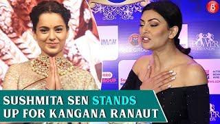 Sushmita Sen Stands Up For Kangana Ranaut In 'Manikarnika' Controversy