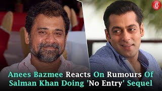 Anees Bazmee REACTS On Rumours Of Salman Khan Doing 'No Entry' Sequel