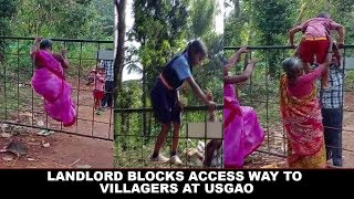 Landlord Blocks Access way To Villagers At Usgao