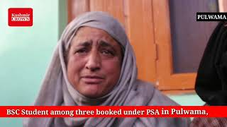 BSC Student among three booked under PSA in Pulwama,