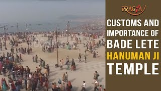 Watch Customs and Importance of Bade Lete Hanuman ji Temple