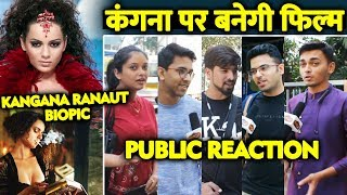 Kangana Ranaut BIOPIC | Public Excited For A Movie On Queen Kangana
