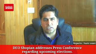 DEO Shopian addresses Press Conference regarding upcoming elections.