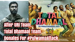 After URI Movie Team, Total Dhamaal Team Donated For Pulwama Martyrs Family