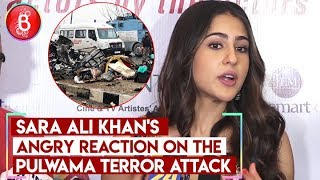 Sara Ali Khan's ANGRY Reaction On The Pulwama Terror Attack